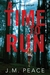 A Time to Run (Constable Sammi Willis, #1) by J.M. Peace