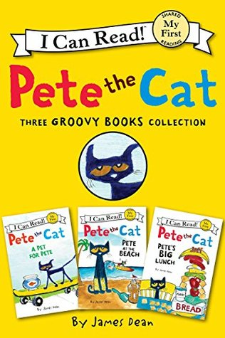 Pete the Cat: Three Groovy Books Collection: Pete's Big Lunch, Pete at the Beach, A Pet for Pete