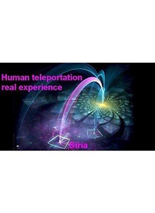 Human teleportation real experience