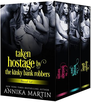 Taken Hostage by Kinky Bank Robbers Boxed Set by Annika Martin