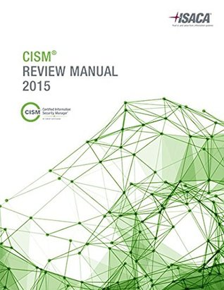cism review manual 2015 by isaca rh goodreads com Cyber Security Critical Incident Stress