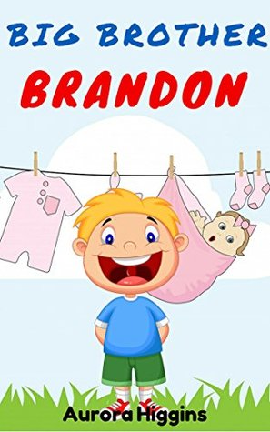 Books for Children: Big Brother Brandon: (Good Dream Story# 12) ( Free Kids Books, Bedtime Stories For Kids, Children's Books - Bedtime Stories for kids Ages 3-8)