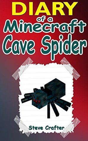 MINECRAFT: Diary Of A Minecraft Cave Spider: Unofficial Minecraft Book (Minecraft, Minecraft Secrets, Minecraft Stories, Minecraft Books For Kids, Minecraft Books, Minecraft Comics, Minecraft Xbox)