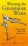 Winning the Grammar Wars: what grammar really is and how we use it