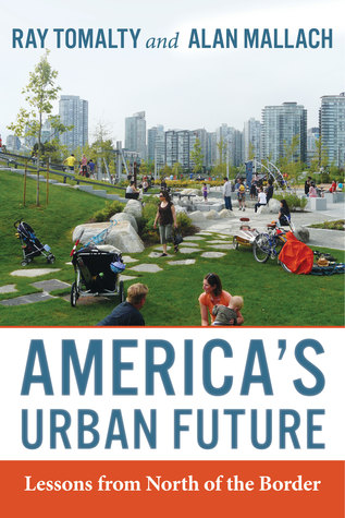 America's Urban Future: Lessons from North of the Border