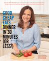 Good Cheap Eats Dinner in 30 Minutes or Less by Jessica Fisher