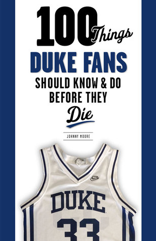 100 Things Duke Fans Should KnowDo Before They Die