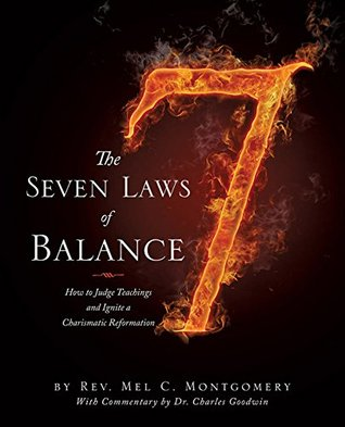 The Seven Laws of Balance: How to Judge Teachings and Ignite a Charismatic Reformation