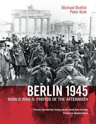 Berlin 1945: World War II: Photos of the Aftermath
