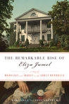 The Remarkable Rise of Eliza Jumel: A Story of Marriage and Money in the Early Republic
