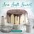 Sea Salt Sweet: The Art of ...