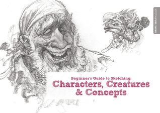 Beginners Guide to Sketching: Characters, Creatures and Concepts EPUB