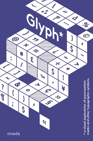 Glyph: A Visual Exploration of Punctuation Marks and Other Typographic Symbols