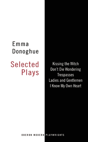 Emma Donoghue: Selected Plays
