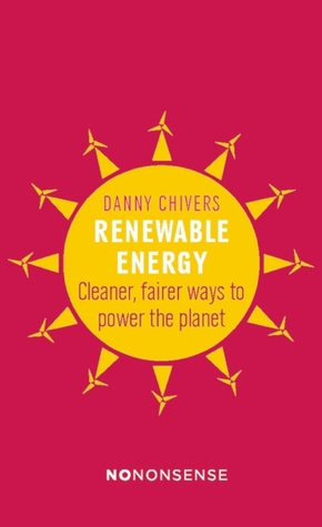 NoNonsense Renewable Energy: Cleaner, fairer ways to power the planet
