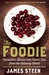 The Foodie: Curiosities, St...