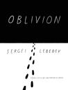 Oblivion by Sergei Lebedev