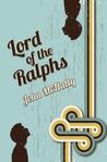 Lord of the Ralphs by John McNally