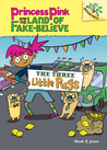 The Three Little Pugs (Princess Pink and the Land of Fake-Believe, #3)