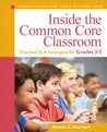 Inside the Common Core Classroom: Practical ELA Strategies for Grades 3-5 (Pearson College and Career Readiness Series)