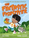 The Fintastic Fishsitter (My Big Fat Zombie Goldfish)