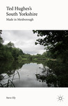 Ted Hughes's South Yorkshire: Made in Mexborough