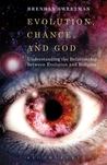 Evolution, Chance, and God: Understanding the Relationship between Evolution and Religion