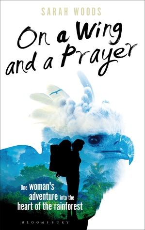 On a Wing and a Prayer: A Journey of Self-discovery on the Trail of Central American Wildlife