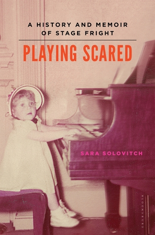Playing Scared: A History and Memoir of Stage Fright EPUB