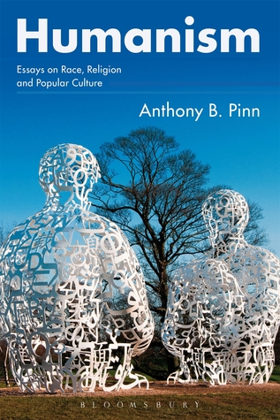 Humanism: Essays on Race, Religion and Popular Culture