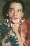 The Art of Living: An Oral History of Performance Art