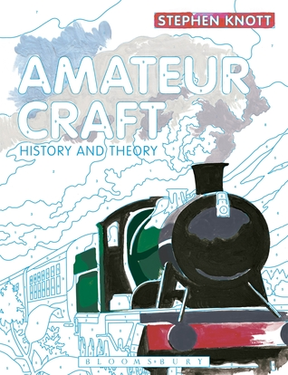 Amateur Craft: History and Theory