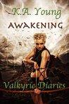 Awakening (Valkyrie Diaries, #1)