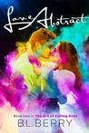 Love Abstract (The Art of Falling Duet #2)