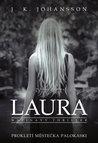 Laura by J.K. Johansson