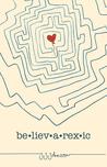 Believarexic by J.J.  Johnson
