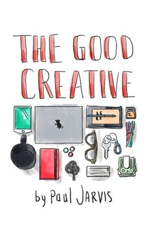 The Good Creative: 18 ways to make better art
