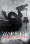 WARRIOR: The Bipolar Battle