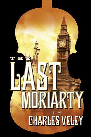 The Last Moriarty (A Sherlock Holmes and Lucy James Mystery #1)