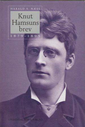 Knut Hamsuns brev (Bd. 1) 1879 -1895