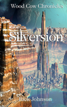 Silversion (Wood Cow Chronicles, #3)