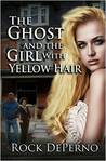 The Ghost and the Girl with Yellow Hair