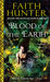 Blood of the Earth (Soulwood, #1) by Faith Hunter
