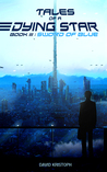 Sword of Blue (Tales of a Dying Star #3)