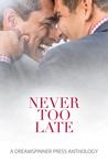 Never Too Late Full Set