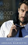 Bad Boy Good Man