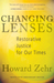Changing Lenses: Restorative Justice for Our Times