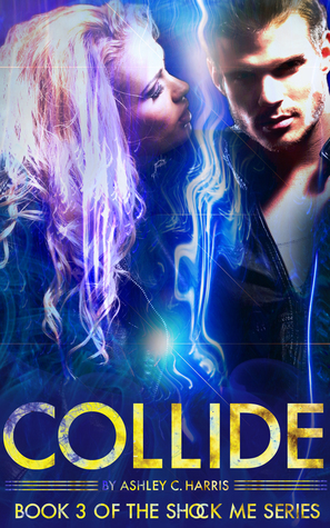 Collide (Shock Me, #3)