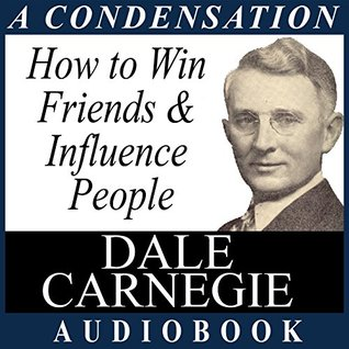 How To Win Friends & Influence People (A Condensation Audiobook)