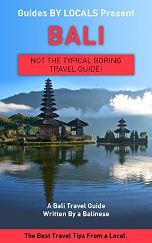Bali By Locals A Bali Travel Guide Written By A Balinese The